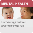 mental health for young children and their families